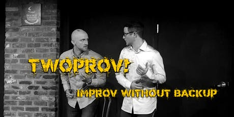 TwoProv! Improv Without Backup tickets