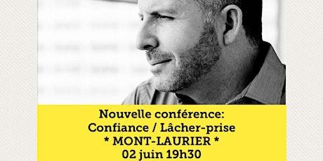 MONT-LAURIER - Confiance / Lâcher-prise 15$ billets
