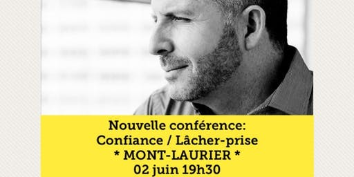 MONT-LAURIER - Confiance / Lâcher-prise 15$