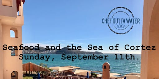 Seafood and the Sea of Cortez