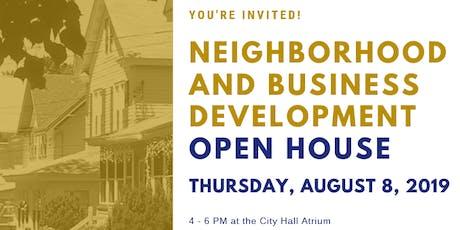 Neighborhood and Business Development: Open House tickets