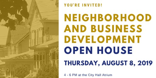 Neighborhood and Business Development: Open House