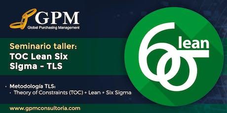 Seminario taller: TOC Lean Six Sigma - TLS (Sede: Santiago) entradas