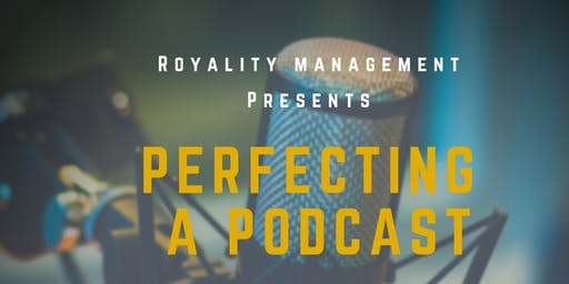 Perfecting A Podcast