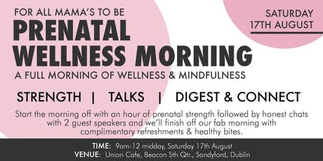 WELLNESS & STRENGTH MORNING for ALL MAMAs-TO-BE tickets