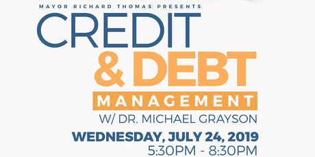 Credit and Debt Management Series with Dr. Michael Grayson- Part 4 tickets