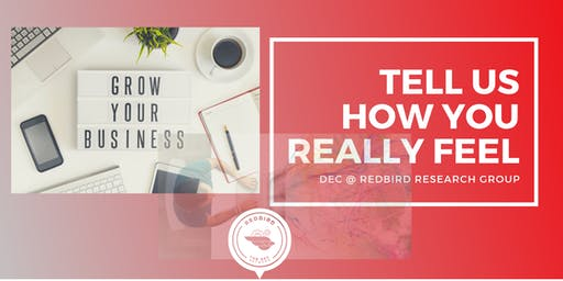 Tell Us How You Really Feel | DEC at RedBird Research Mixer