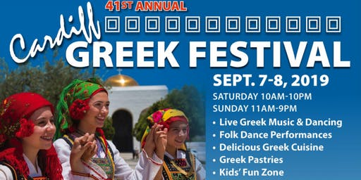 Annual Cardiff Greek Festival 2019 Sept. 7th and Sept. 8th