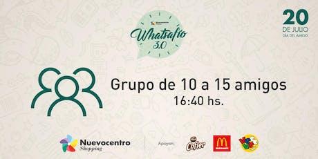 WHATSAFÍO | Grupo de 10 a 15 amigos. entradas
