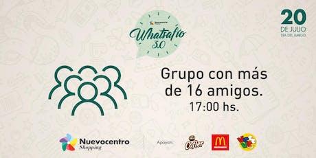 WHATSAFÍO | Grupo con más de 16 amigos. entradas