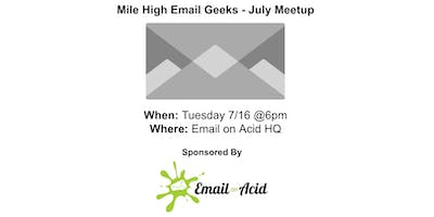 Mile High Email Geeks - July Meetup Sponsored by Email on Acid