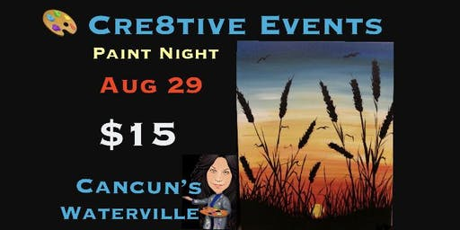 $15 Paint Night with SuPeR FuN Artist Sue @ Cancun Waterville