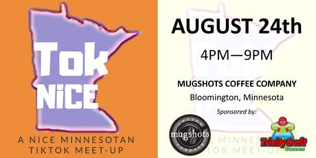 Tok Nice - A Nice Minnesotan TikTok Meet-up tickets