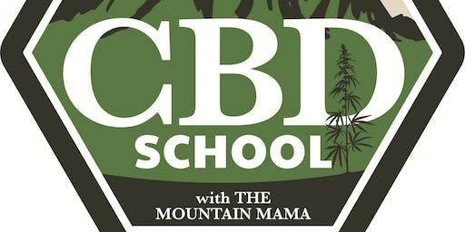 CBD School with THE Mountain Mama