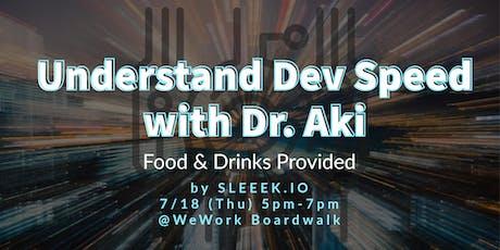 Understand Dev Speed with Dr. Aki tickets