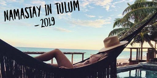 Namastay in Tulum 2019