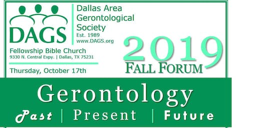 2019 DAGS Fall Forum   Gerontology: The Past Present and Future of Aging