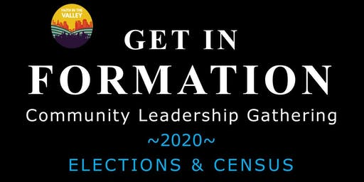 GET IN FORMATION- 2020 Census & Election Preparation