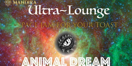 Ultra ~ Lounge with  Animal Dream Live Music tickets