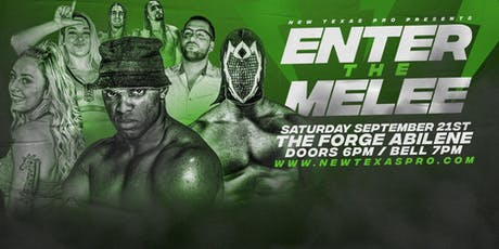 "New Texas Pro Wrestling Presents: ""Enter The Melee"" tickets"