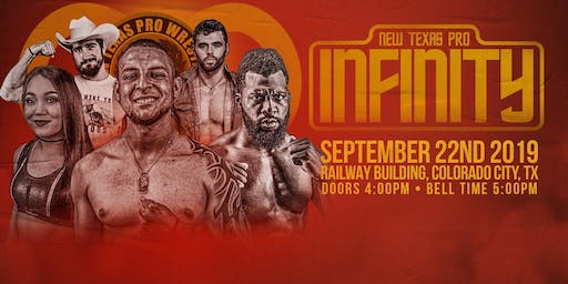 "New Texas Pro Wrestling Presents: ""Infinity"""