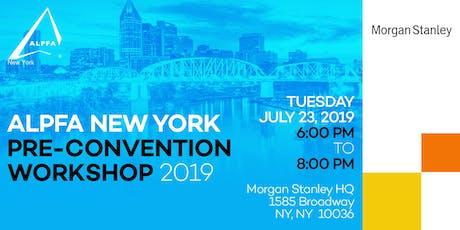2019 ALPFA New York Pre-Convention Workshop (sponsored by Morgan Stanley) tickets