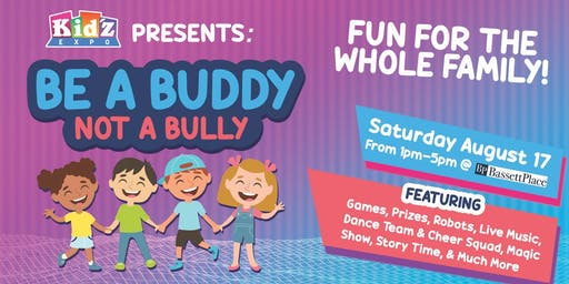 KID'Z EXPO, BE A BUDDY NOT A BULLY