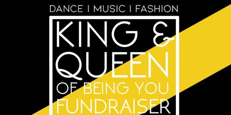 KING & QUEEN of Being You Fundraiser Fashion Show tickets