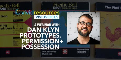 A WEBINAR WITH Dan Klyn - Prototypes, Permission + Possession tickets