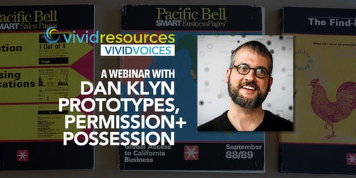 A WEBINAR WITH Dan Klyn - Prototypes, Permission + Possession