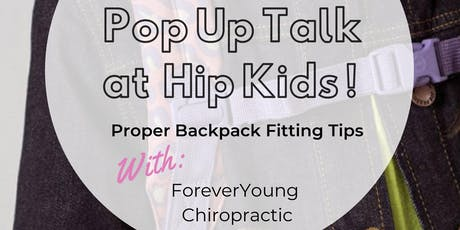 Pop Up Talk at Hip Kids - Proper Backpack Fitting Tips tickets