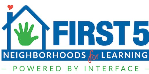 First 5 Neighborhoods for Learning, Powered by Interface Open House