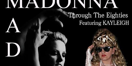 Madonna Tribute + 80s Hits tickets