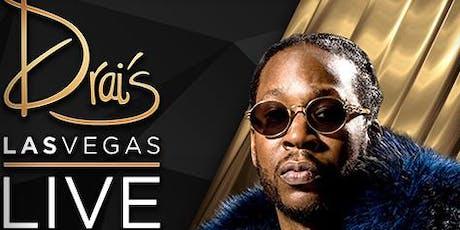 2 CHAINZ LIVE - Drais Nightclub - Guest List: #1 Promoter in Las Vegas 7/20 tickets