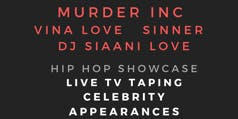 Live TV Taping Ft. Murder Inc, Vina Love, Sinner & DJ Siaani Love