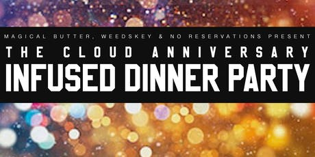 Magical Butter, No Reservations, and Weedskey Present: The Cloud Anniversary Dinner tickets