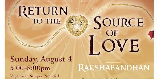 Return to the Source of Love - Rakshabandhan