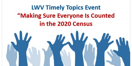 Timely Topics - Making Sure Everyone is Counted in the 2020 Census tickets