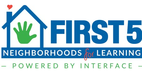 First 5 Neighborhoods for Learning, Powered by Interface Open House tickets