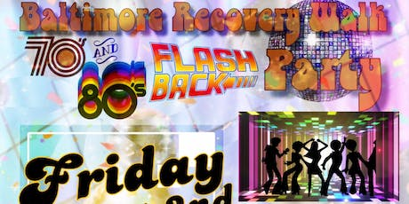 """Baltimore Recovery Walk 70's & 80's Flashback Party and Fundraiser """"2019"""" tickets"""