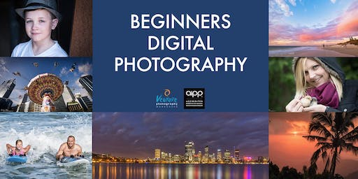 Beginner's Digital Photography (August 2019)