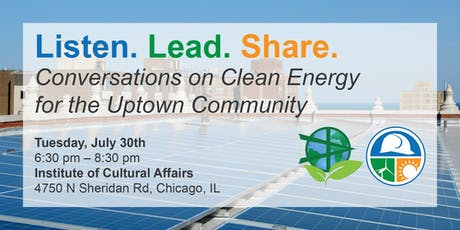Listen. Lead. Share. Conversations on Clean Energy | Uptown tickets