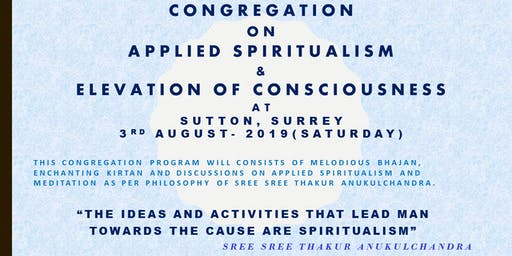 Discussions on Applied Spiritualism to Achieve Higher Consciousness