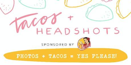 Headshots + Tacos tickets