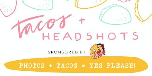 Headshots + Tacos
