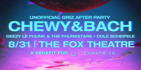 CHEWY&BACH (UNOFFICIAL GRIZ AFTER PARTY) tickets