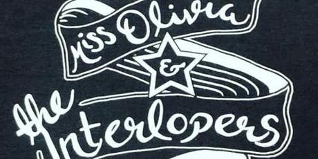 Miss Olivia and The Interlopers tickets