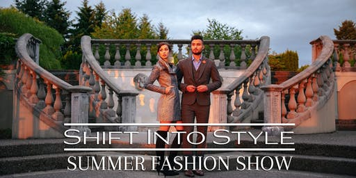 Shift Into Style Summer Fashion Show