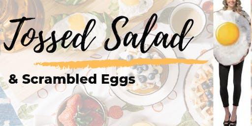 Tossed Salad & Scrambled Eggs