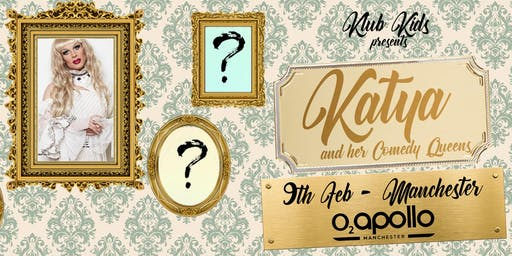 Klub Kids Manchester presents KATYA & THE COMEDY QUEENS (ages 16+)